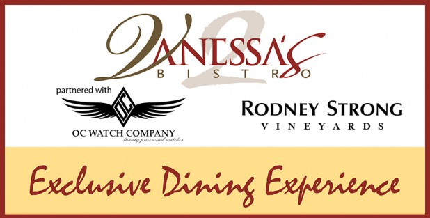 Vanessa's Bistro 2 Exclusive Dining Event With OC Watch Company and Rodney Strong Vineyards